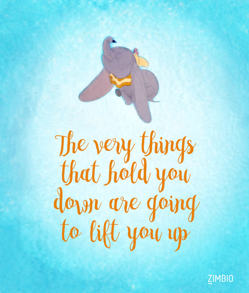 You go, Dumbo. - These Inspirational Disney Quotes Will ...