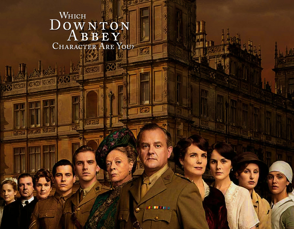 Which 'Downton Abbey' Character Are You? - Quiz - Zimbio