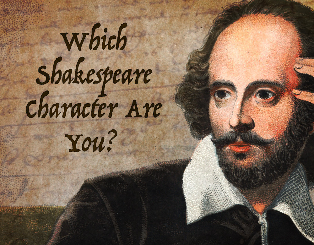 Which Shakespeare Character Are You Quiz Zimbio