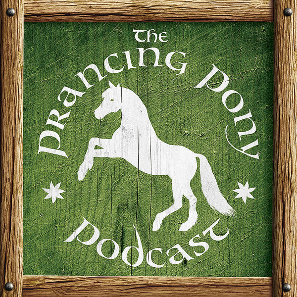 'The Prancing Pony Podcast'