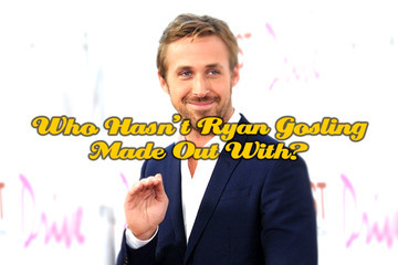 Who Hasn't Ryan Gosling Made Out With?
